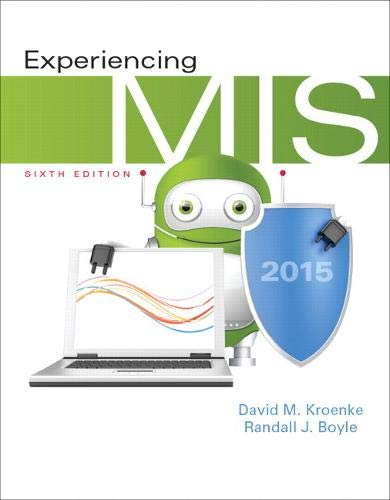 Experiencing MIS (6th Edition): David M. Kroenke;