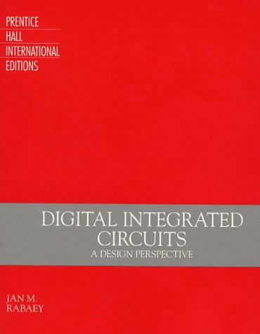 9780133942712: Digital Integrated Circuits: A Design Perspective (Prentice Hall electronics and VLSI series)