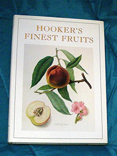 9780133945454: Hooker's Finest Fruit: A Selection of Paintings of Fruits by William Hooker