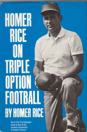 9780133945935: Homer Rice on triple option football
