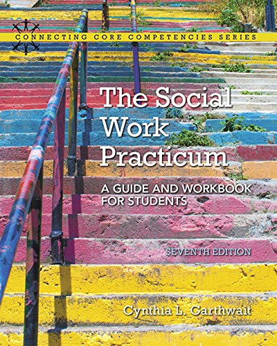 9780133948417: The Social Work Practicum: A Guide and Workbook for Students (7th Edition) (Connecting Core Competencies)