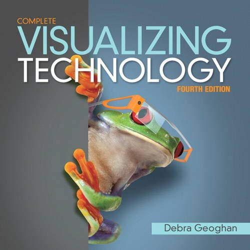 9780133949575: Visualizing Technology Complete (4th Edition)
