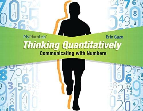 9780133949902: Thinking Quantitatively: Communicating with Numbers MyLab Math Access Card with Guided Worksheets -- Access Card Package