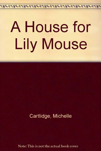 9780133958492: A House for Lily Mouse