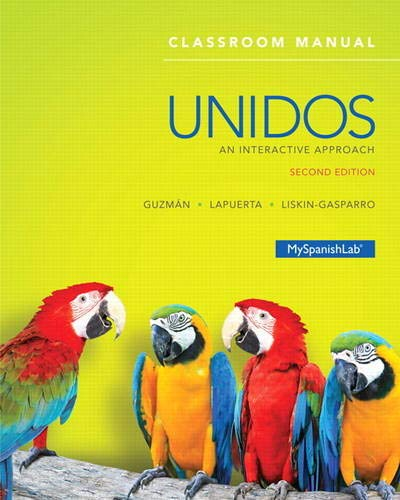 9780133958775: Unidos Classroom Manual: An Interactive Approach (2nd Edition)