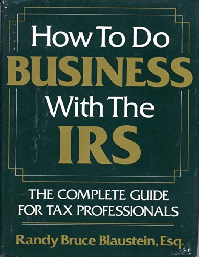 9780133961683: HOW TO DO BUSINESS WITH THE IRS: THE COMPLETE GUIDE FOR TAX PROFESSIONA S