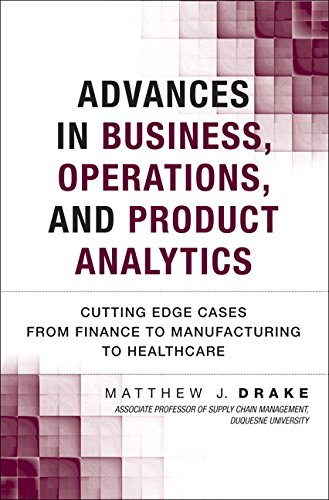 9780133963700: Advances in Business, Operations, and Product Analytics: Cutting Edge Cases from Finance to Manufacturing to Healthcare (FT Press Analytics)