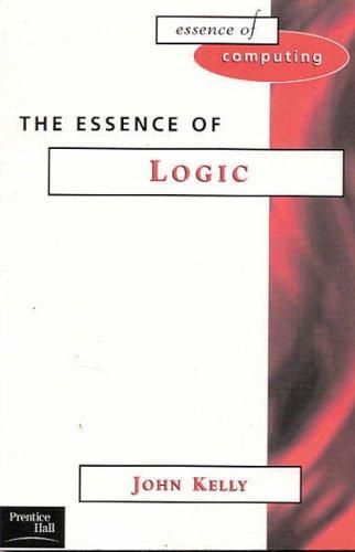 9780133963755: The Essence of Logic