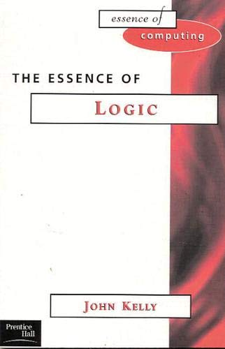 9780133963755: The Essence of Logic