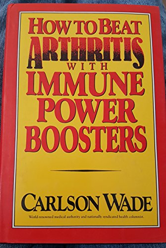 9780133964585: How to beat arthritis with immune power boosters