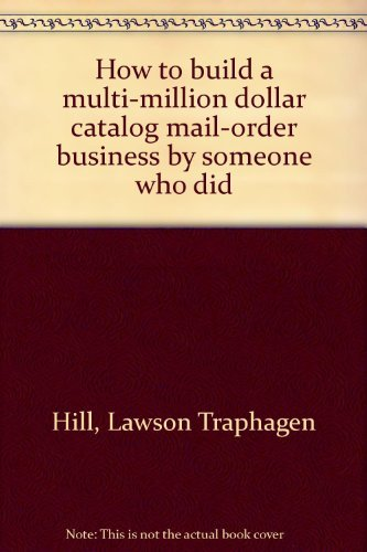 9780133965650: Title: How to build a multimillion dollar catalog mailord
