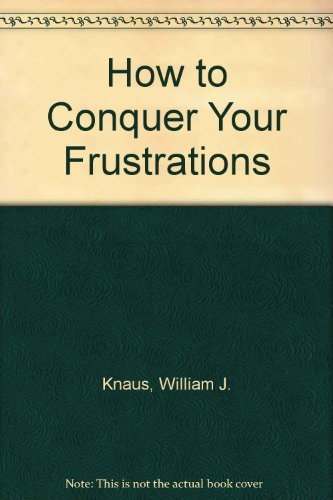 9780133966480: How to Conquer Your Frustrations