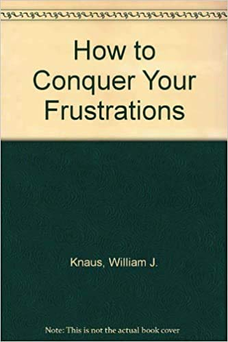 9780133966558: How To Conquer Your Frustrations