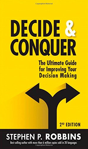 9780133966732: Decide and Conquer: The Ultimate Guide for Improving Your Decision Making