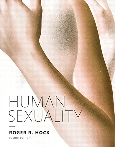 Human Sexuality (Cloth) (4th Edition): Hock Ph.D., Roger R.