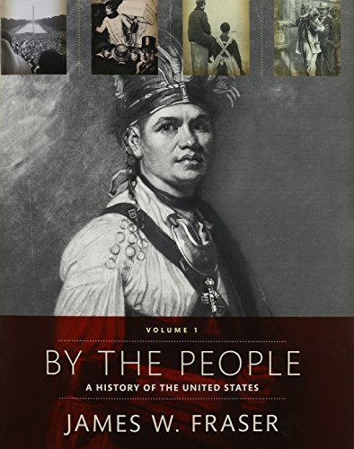 By The People: Volume 1 Plus MyHistoryLab with Pearson eText -- Access Card Package: Fraser, James ...