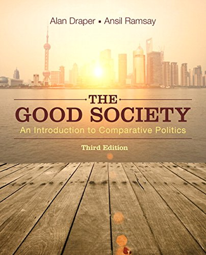 9780133974850: The Good Society: An Introduction to Comparative Politics (3rd Edition)