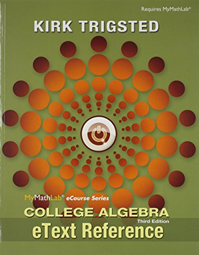 9780133975116: MyLab Math for Trigsted College Algebra -- Access Card -- PLUS eText Reference (3rd Edition)