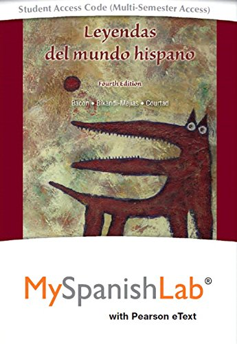 9780133977967: Leyendas del mundo hispano Pearson eText powered by MySpanishLab-- Access Card (Multi-Semester) (4th Edition)