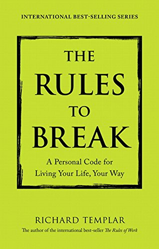 9780133980479: The Rules to Break: A Personal Code for Living Your Life, Your Way