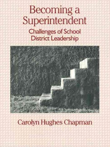 9780133981735: Becoming a Superintendent: Challenges of School District Leadership