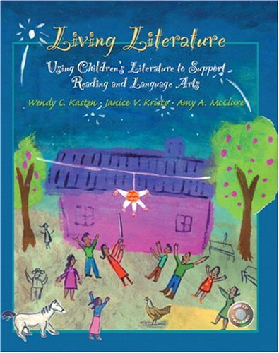 9780133981995: Living Literature: Using Children's Literature to Support Reading and Language Arts