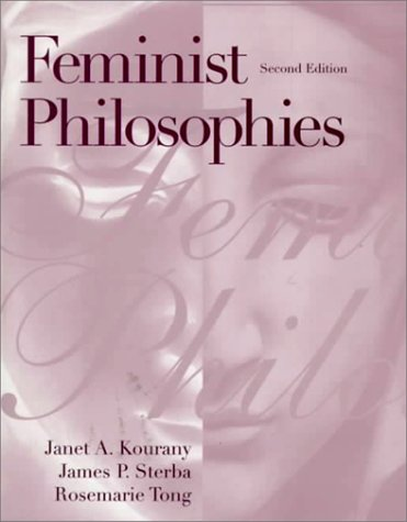 9780133985382: Feminist Philosophies: Problems, Theories, and Applications (2nd Edition)