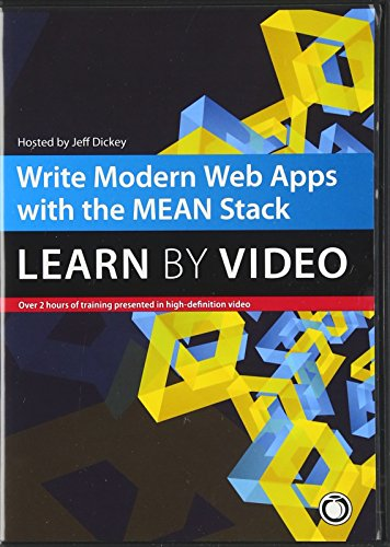 Write Modern Web Apps with the MEAN Stack: Mongo, Express, AngularJS, and Node.js: Learn by Video: ...