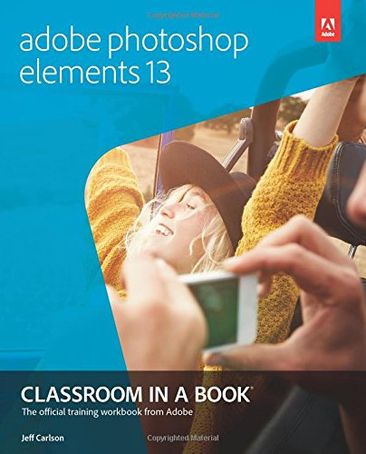 9780133987072: Adobe Photoshop Elements 13 Classroom in a Book