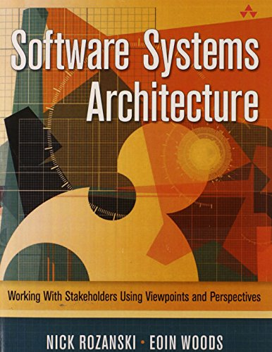 9780133987867: Software Systems Architecture: Working with Stakeholders Using Viewpoints and Perspectives