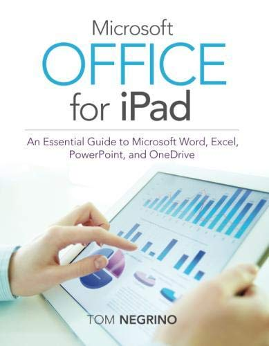 9780133988703: Microsoft Office for iPad: An Essential Guide to Microsoft Word, Excel, PowerPoint, and OneDrive