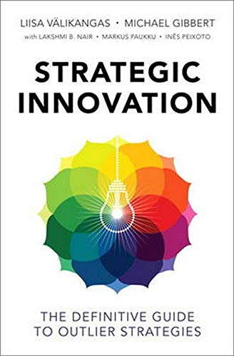 9780133989441: Strategic Innovation: The Definitive Guide to Outlier Strategies