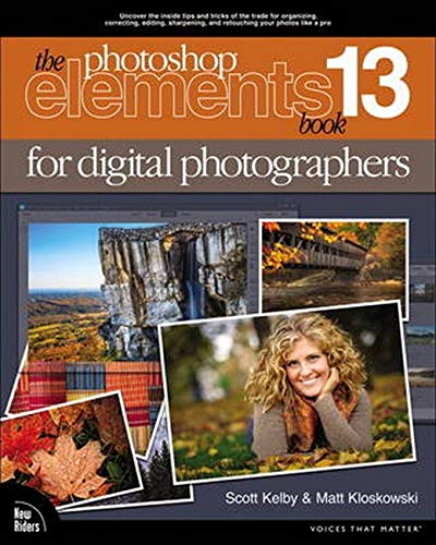 9780133990089: The Photoshop Elements 13 Book for Digital Photographers (Voices That Matter)