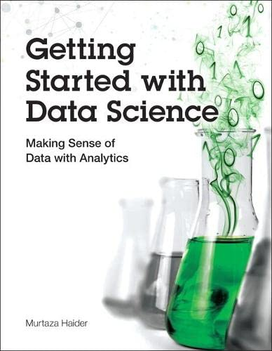 9780133991024: Getting Started with Data Science: Making Sense of Data with Analytics: Making Sense of Data with Analytics (IBM Press)