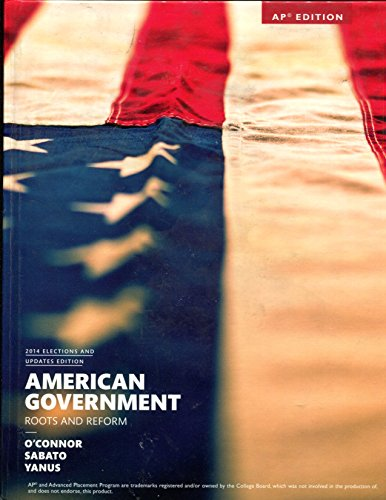 9780133991765: American Government - Roots and Reform - 2014 Elections and Updates Edition - AP Edition by Karen O'Connor (2016-11-08)
