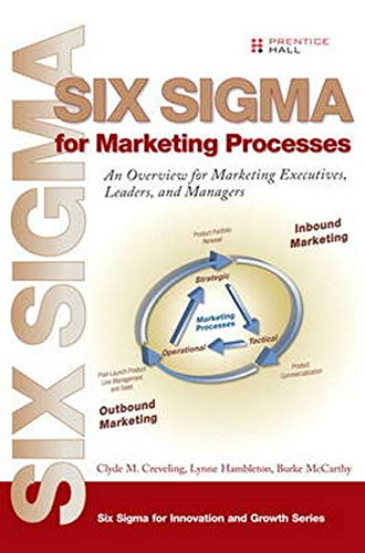9780133992502: Six Sigma for Marketing Processes: An Overview for Marketing Executives, Leaders, and Managers (paperback) (Prentice Hall Six Sigma for Innovation and Growth Series)