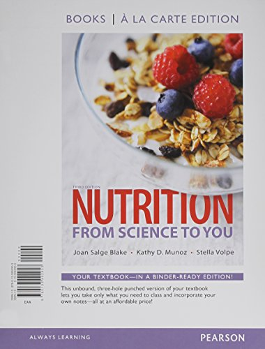 Nutrition: From Science to You, Books a la Carte Edition: Munoz, Kathy D.; Volpe, Stella; Blake, ...