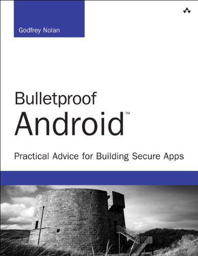 9780133993325: Bulletproof Android: Practical Advice for Building Secure Apps (Developer's Library)