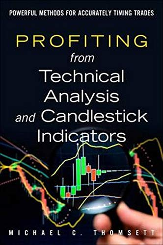 9780133993370: Profiting from Technical Analysis and Candlestick Indicators: Powerful Methods for Accurately Timing Trades
