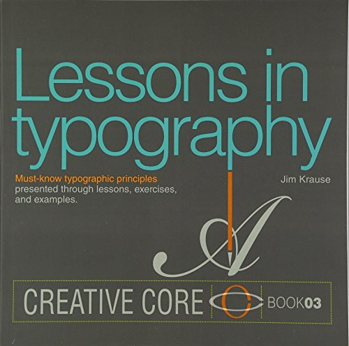 9780133993554: Lessons in Typography: Must-Know Typographic Principles Presented Through Lessons, Exercises, and Examples (Creative Core)