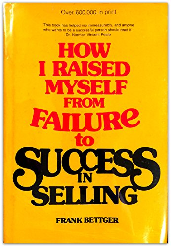 9780133994025: How I Raised Myself from Failure to Success in Selling
