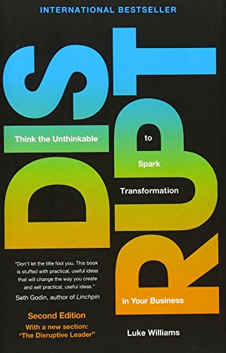 9780133995909: Disrupt: Think the Unthinkable to Spark Transformation in Your Business