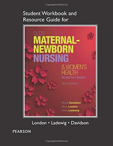9780133997361: Student Workbook and Resource Guide for Olds' Maternal-Newborn Nursing & Women's Health Across the Lifespan