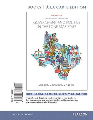 Government and Politics in the Lone Star State, Books a la Carte Edition: Gibson Jr, L. Tucker; ...