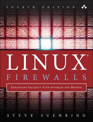 9780134000022: Linux Firewalls: Enhancing Security with nftables and Beyond (4th Edition)