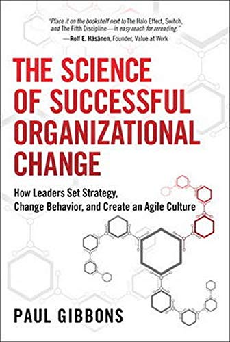9780134000336: The Science of Successful Organizational Change: How Leaders Set Strategy, Change Behavior, and Create an Agile Culture