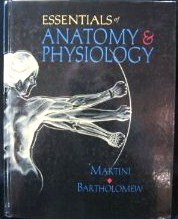 Essentials of Anatomy and Physiology: Frederic Martini, Edwin