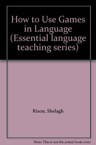9780134003269: How to Use Games in Language Teaching (Essential Language Teaching Series) (ELT ELTS)