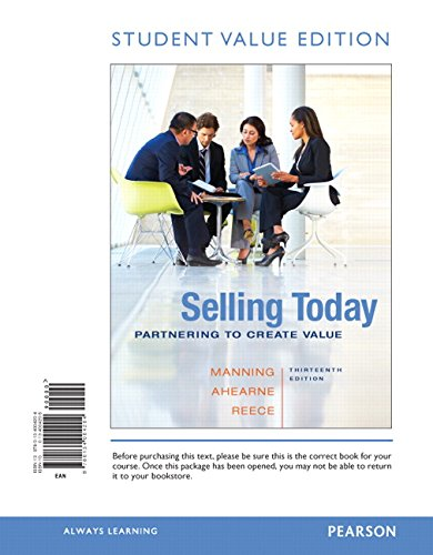 9780134004204: Selling Today: Partnering to Create Value, Student Value Edition (13th Edition)