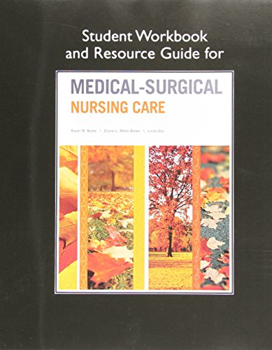 9780134004327: Student Workbook and Resource Guide for Medical-Surgical Nursing Care